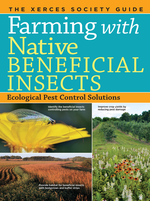 Title details for Farming with Native Beneficial Insects by The Xerces Society - Wait list