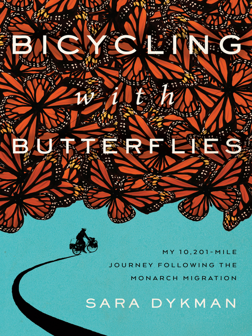 Title details for Bicycling with Butterflies by Sara Dykman - Available