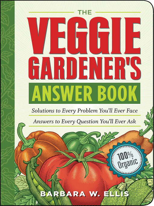 Title details for The Veggie Gardener's Answer Book by Barbara W. Ellis - Wait list