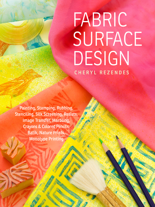 Title details for Fabric Surface Design by Cheryl Rezendes - Available