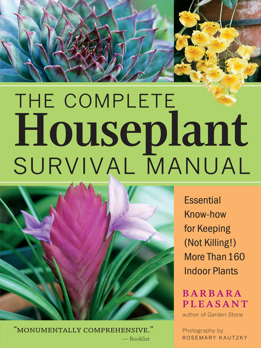 Title details for The Complete Houseplant Survival Manual by Barbara Pleasant - Available