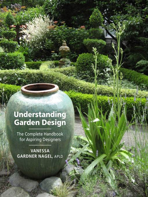 Title details for Understanding Garden Design by Vanessa Gardner Nagel - Available