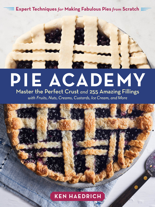 Title details for Pie Academy by Ken Haedrich - Available