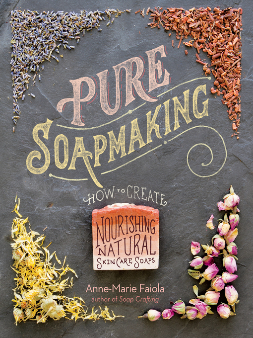 Title details for Pure Soapmaking by Anne-Marie Faiola - Available