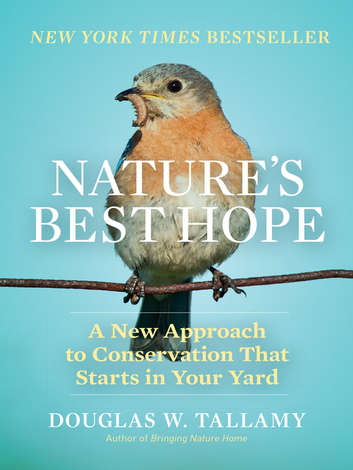 Title details for Nature's Best Hope by Douglas W. Tallamy - Available