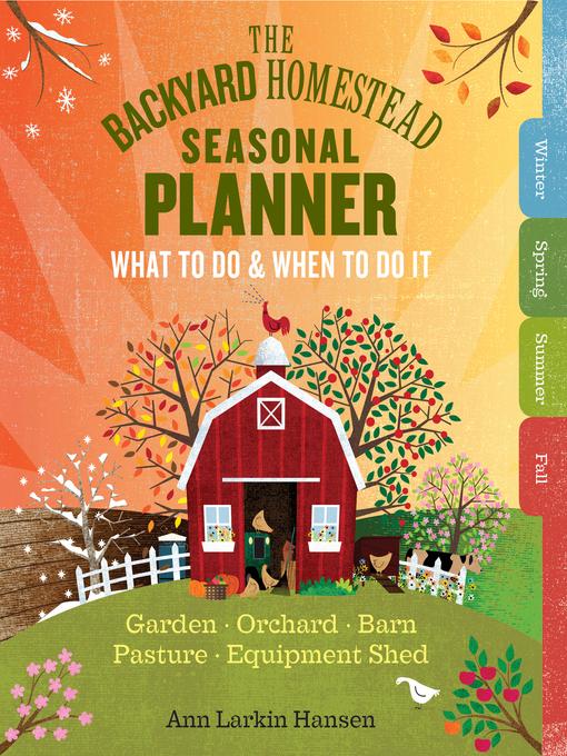 Title details for The Backyard Homestead Seasonal Planner by Ann Larkin Hansen - Available