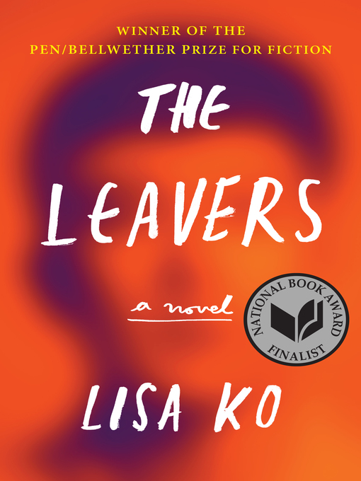 Title details for The Leavers (National Book Award Finalist) by Lisa Ko - Available