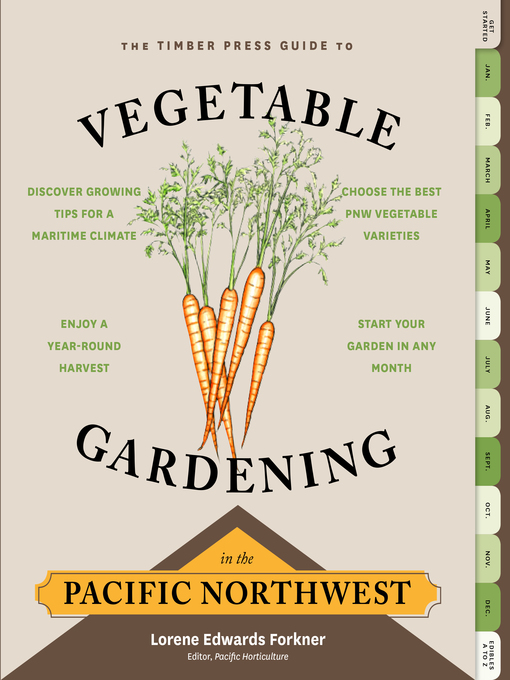 Title details for The Timber Press Guide to Vegetable Gardening in the Pacific Northwest by Lorene Edwards Forkner - Available