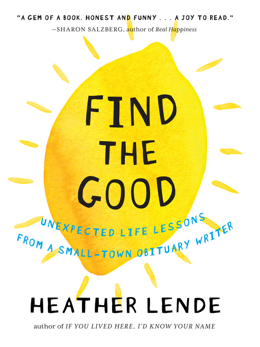 Title details for Find the Good by Heather Lende - Wait list