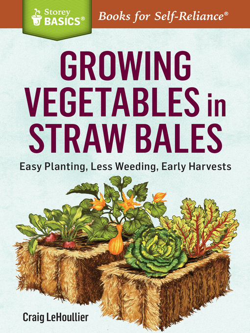 Title details for Growing Vegetables in Straw Bales by Craig LeHoullier - Available