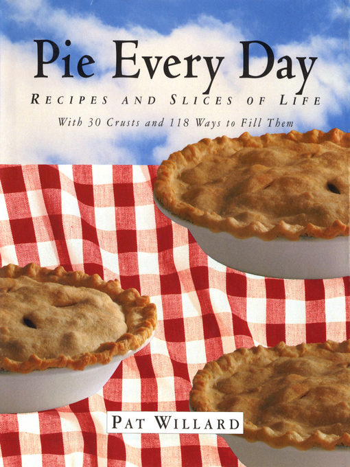 Title details for Pie Every Day by Pat Willard - Available