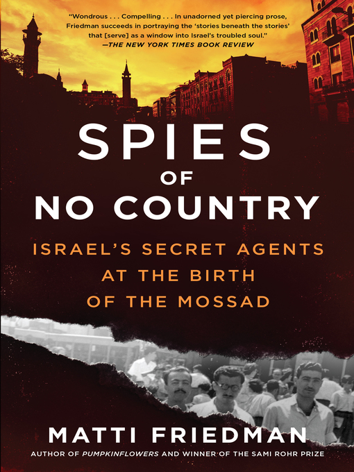 Title details for Spies of No Country by Matti Friedman - Available