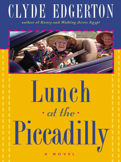 Title details for Lunch at the Piccadilly by Clyde Edgerton - Available