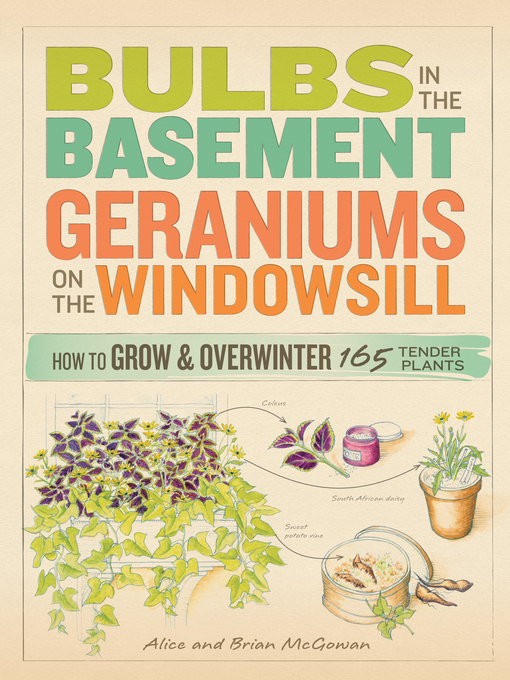 Title details for Bulbs in the Basement, Geraniums on the Windowsill by Alice McGowan - Wait list