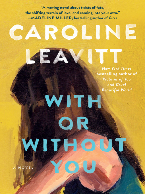 Title details for With or Without You by Caroline Leavitt - Available