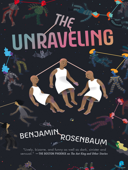 Title details for The Unraveling by Benjamin Rosenbaum - Available