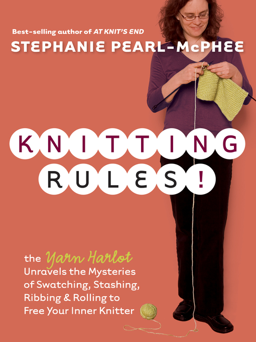 Title details for Knitting Rules! by Stephanie Pearl-McPhee - Available