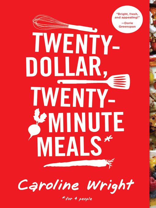 Title details for Twenty-Dollar, Twenty-Minute Meals by Caroline Wright - Available