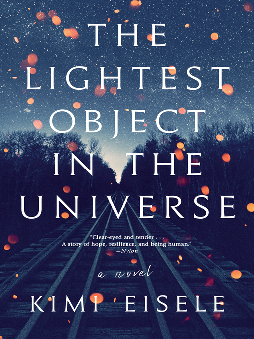 Title details for The Lightest Object in the Universe by Kimi Eisele - Available