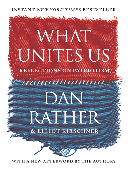 Title details for What Unites Us by Dan Rather - Available