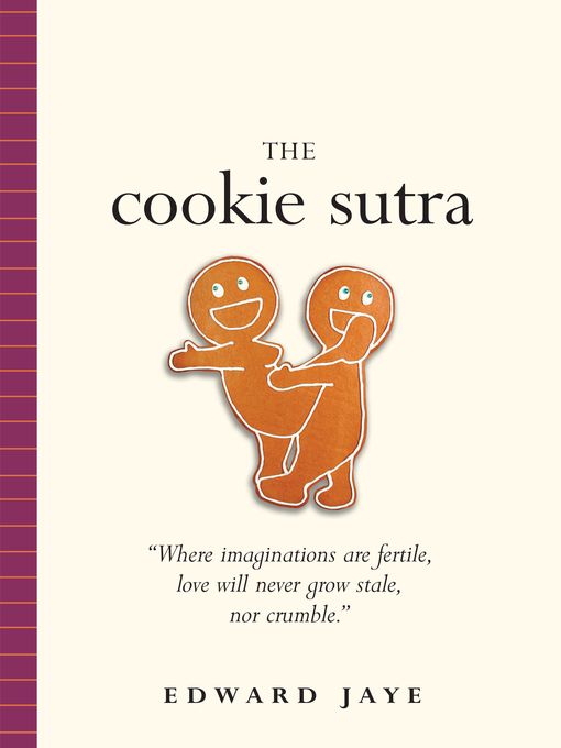 Title details for The Cookie Sutra, an Ancient Treatise by Edward Jaye - Available