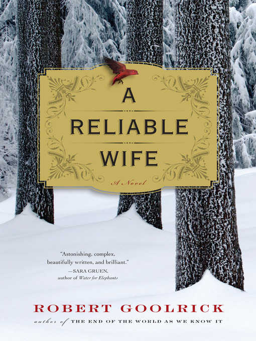 Title details for A Reliable Wife by Robert Goolrick - Available