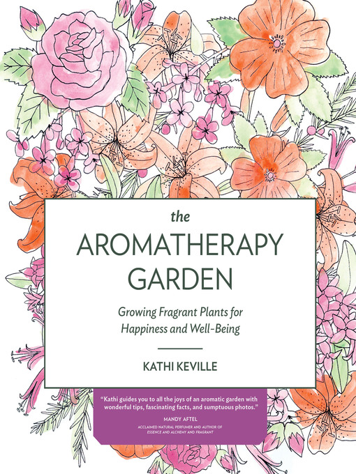 Title details for The Aromatherapy Garden by Kathi Keville - Available