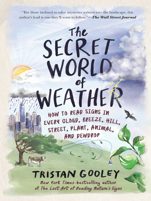 Title details for The Secret World of Weather by Tristan Gooley - Available