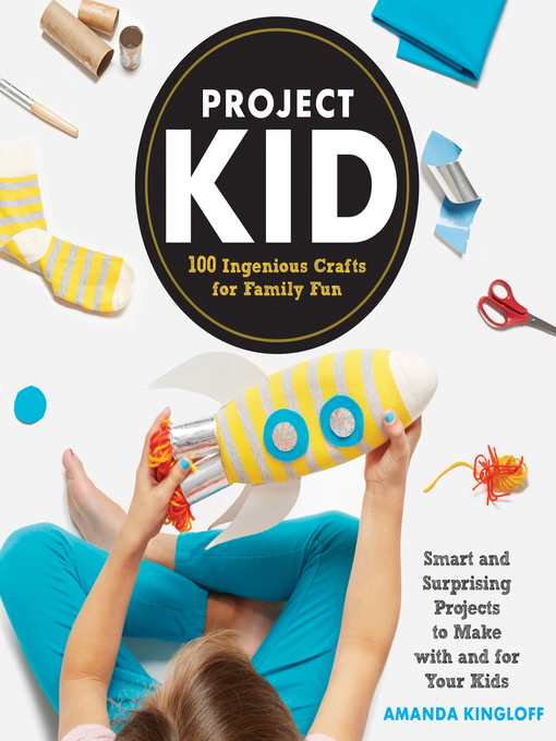 Project Kid: 100 Ingenious Crafts for Family Fun(book-cover)
