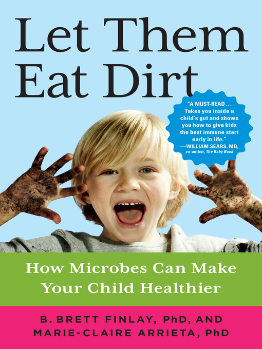 Title details for Let Them Eat Dirt by B. Brett Finlay - Available
