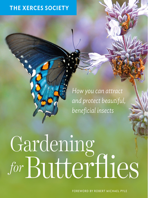 Title details for Gardening for Butterflies by The Xerces Society - Wait list