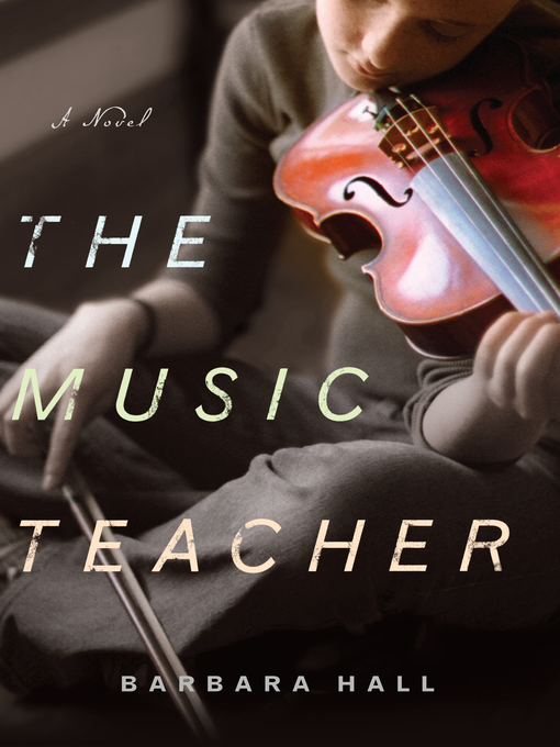 Title details for The Music Teacher by Barbara Hall - Available