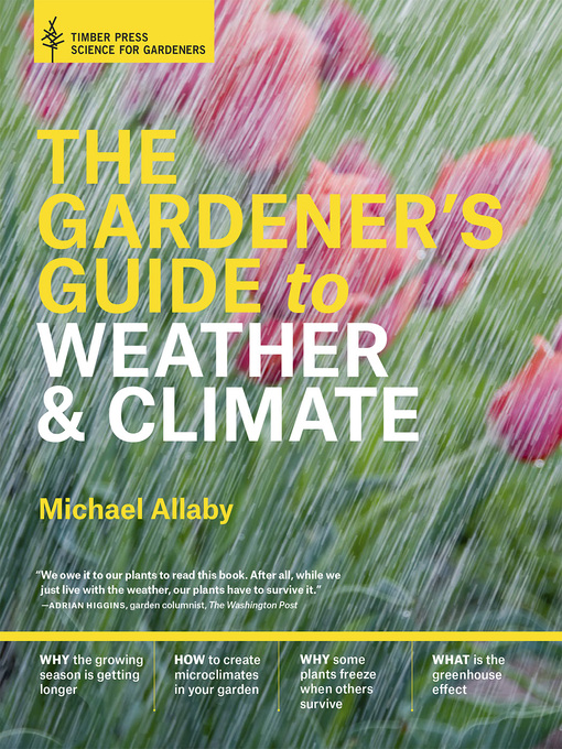 Title details for The Gardener's Guide to Weather and Climate by Michael Allaby - Available