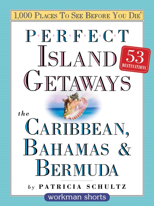 Title Details For Perfect Island Getaways From 1000 Places To See Before You Die By Patricia