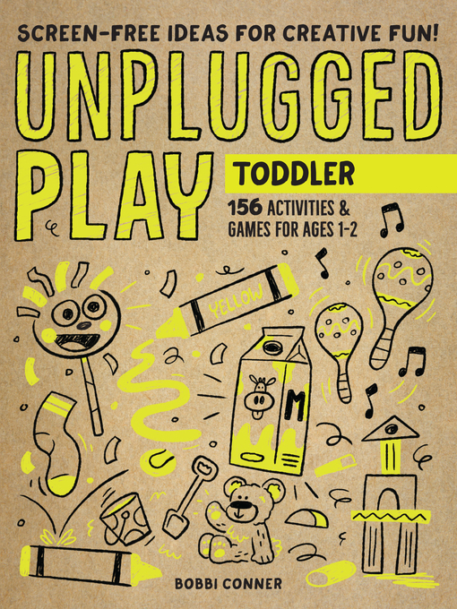 Title details for Unplugged Play: Toddler by Bobbi Conner - Available