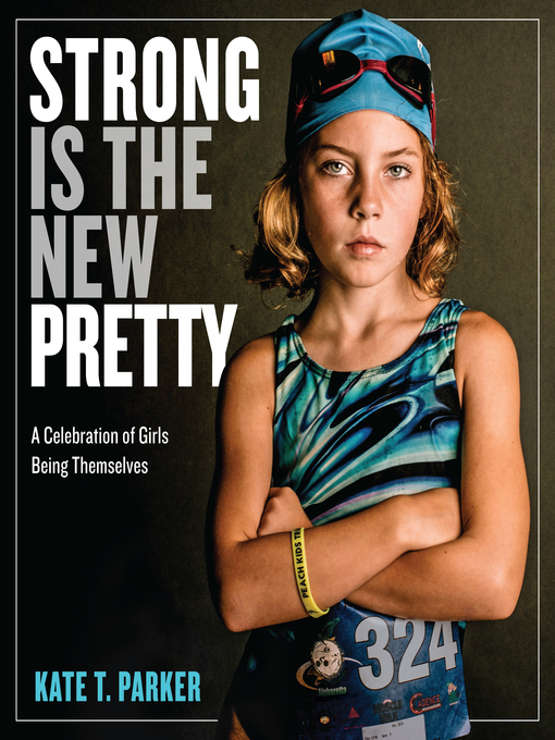 Title details for Strong Is the New Pretty by Kate T. Parker - Available