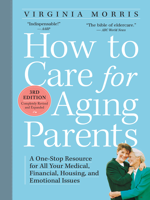 Title details for How to Care for Aging Parents by Virginia Morris - Available