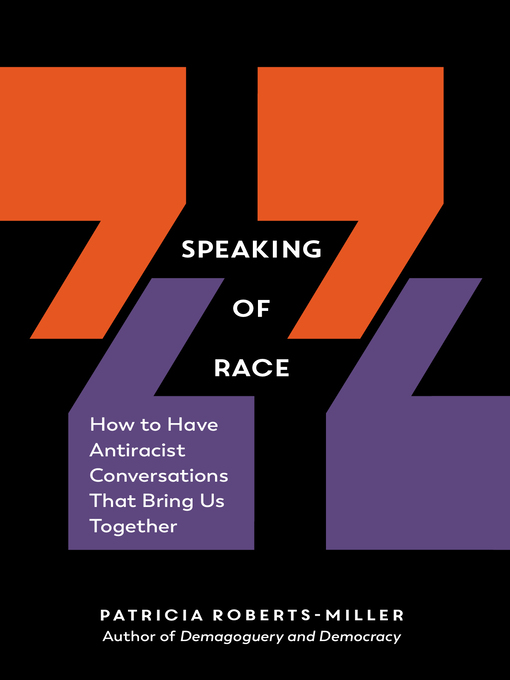Title details for Speaking of Race by Patricia Roberts-Miller - Available