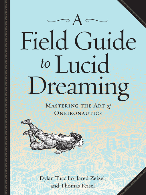 Title details for A Field Guide to Lucid Dreaming by Dylan  Tuccillo - Wait list