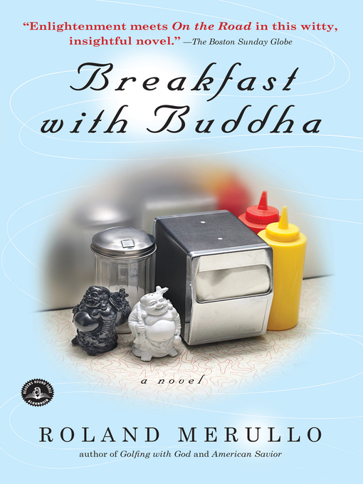 Title details for Breakfast with Buddha by Roland Merullo - Available