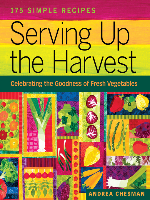 Title details for Serving Up the Harvest by Andrea Chesman - Available