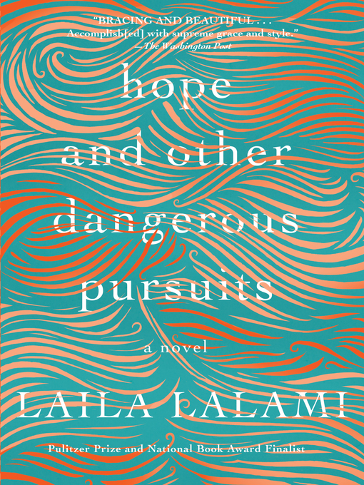 Title details for Hope and Other Dangerous Pursuits by Laila Lalami - Available