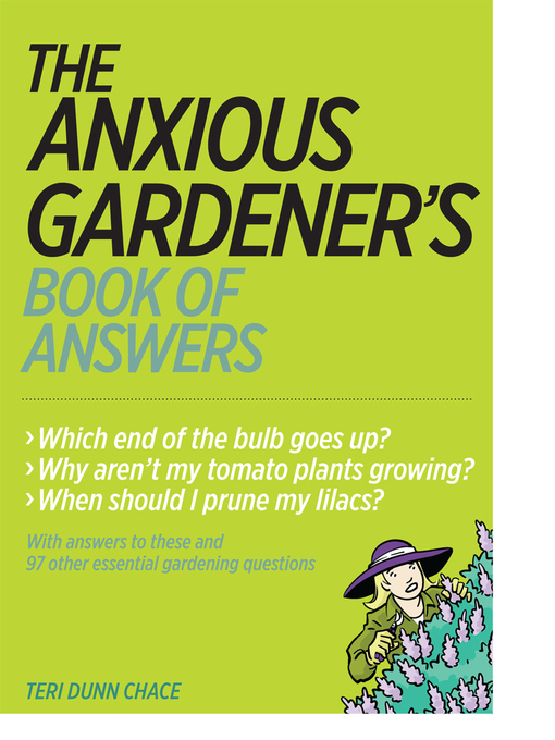 Title details for The Anxious Gardener's Book of Answers by Teri Dunn Chace - Wait list