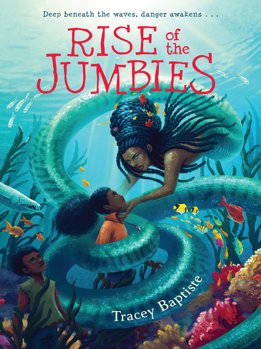 Title details for Rise of the Jumbies by Tracey Baptiste - Available