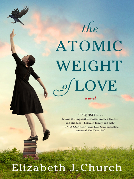 Title details for The Atomic Weight of Love by Elizabeth J. Church - Wait list