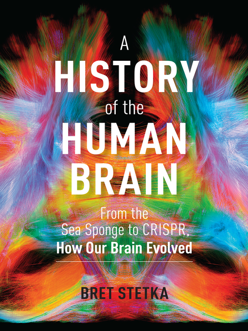 Title details for A History of the Human Brain by Bret Stetka - Available