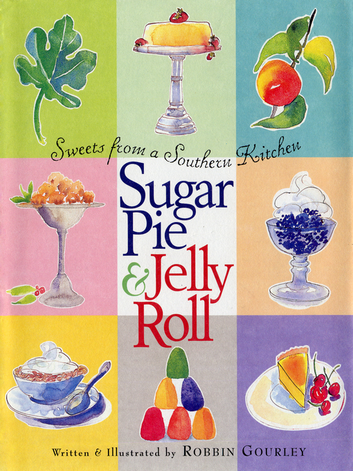 Title details for Sugar Pie and Jelly Roll by Robbin Gourley - Available