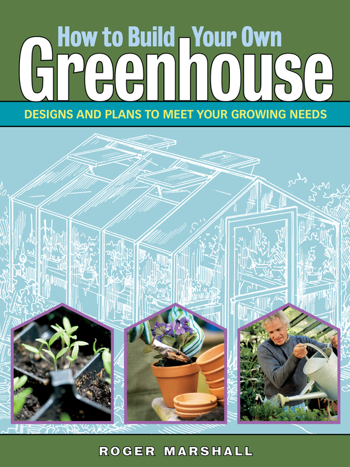 Title details for How to Build Your Own Greenhouse by Roger Marshall - Available