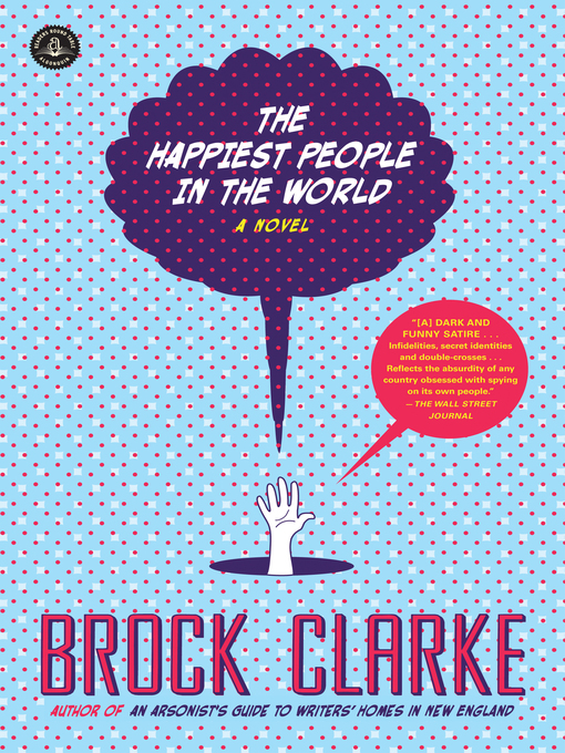 Title details for The Happiest People in the World by Brock Clarke - Available