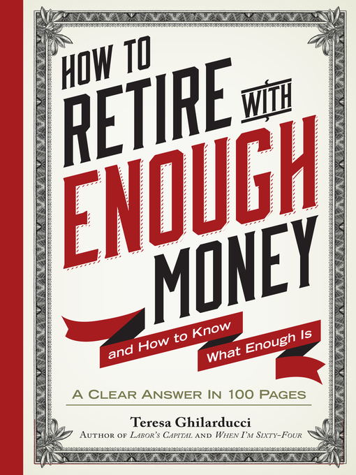 Title details for How to Retire with Enough Money by Teresa Ghilarducci - Available